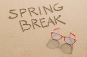 March 10 - 19 - Spring Break