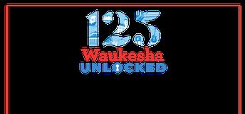 Waukesha Unlocked