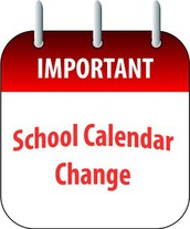 IMPORTANT ITEM, PLEASE READ: Update on School Calendar Change