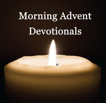Morning Devotionals during Advent: