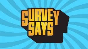 Survey Says!