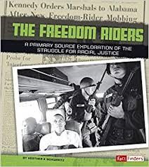 The Freedom Riders: A Primary Source Exploration of the Struggle for Racial Justice