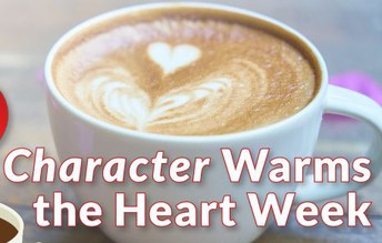 Character Warms the Heart Week - February 10-13