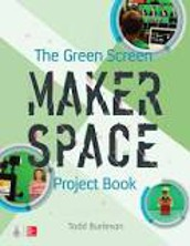 The Green Screen Maker Space Project Book