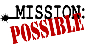 Mission Possible....