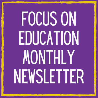 Focus on Education Monthly Newsletter