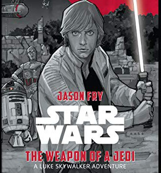 The Weapon of a Jedi: A Luke Skywalker Adventure