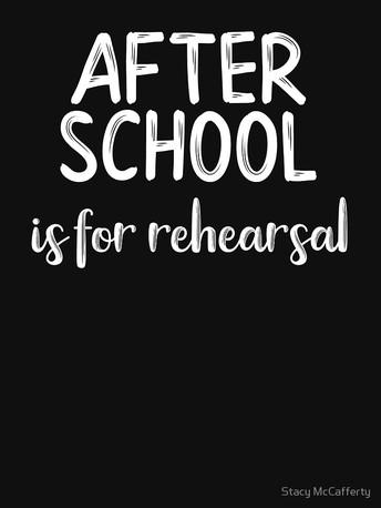 AFTER SCHOOL REHEARSAL SCHEDULE